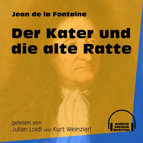 Hoerbuch Der Kater und die alte Ratte - Jean de La Fontaine - Julian Loidl