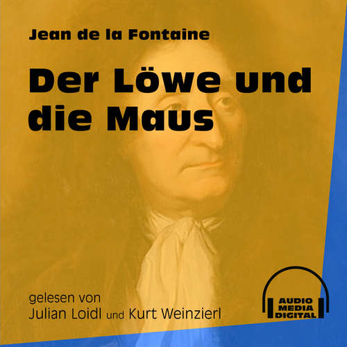 Hoerbuch Der Löwe und die Maus - Jean de La Fontaine - Julian Loidl
