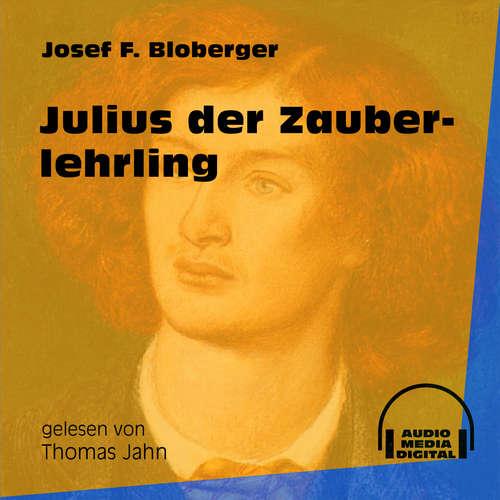 Hoerbuch Julius der Zauberlehrling - Josef F. Bloberger - Thomas Jahn
