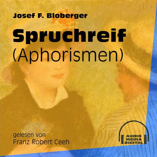 Hoerbuch Spruchreif - Aphorismen - Josef F. Bloberger - Franz Robert Ceeh