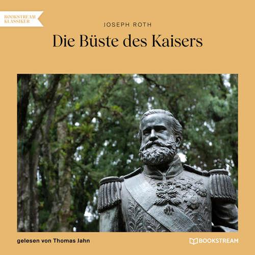 Hoerbuch Die Büste des Kaisers - Joseph Roth - Thomas Jahn