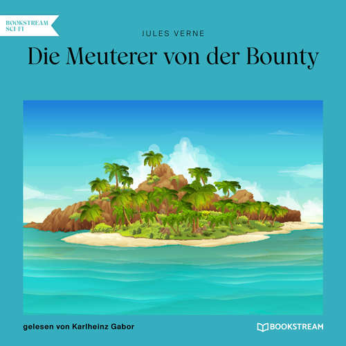 Hoerbuch Die Meuterer von der Bounty - Jules Verne - Karlheinz Gabor
