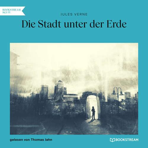 Hoerbuch Die Stadt unter der Erde - Jules Verne - Thomas Jahn