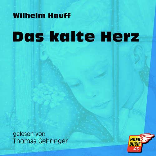 Hoerbuch Das kalte Herz - Wilhelm Hauff - Thomas Gehringer