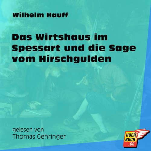 Hoerbuch Das Wirtshaus im Spessart und die Sage vom Hirschgulden - Wilhelm Hauff - Thomas Gehringer