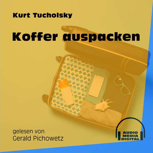Hoerbuch Koffer auspacken - Kurt Tucholsky - Gerald Pichowetz