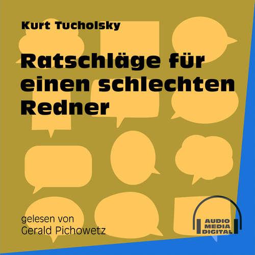 Hoerbuch Ratschläge für einen schlechten Redner - Kurt Tucholsky - Gerald Pichowetz