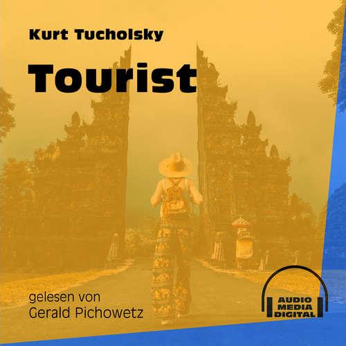 Hoerbuch Tourist - Kurt Tucholsky - Gerald Pichowetz
