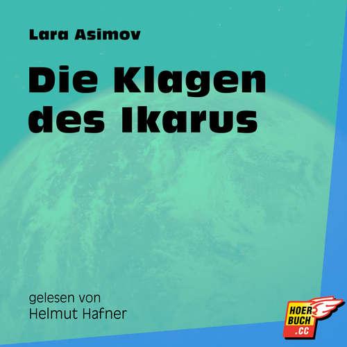 Hoerbuch Die Klagen des Ikarus - Lara Asimov - Helmut Hafner