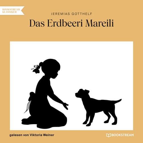 Hoerbuch Das Erdbeeri Mareili - Jeremias Gotthelf - Viktoria Weiner