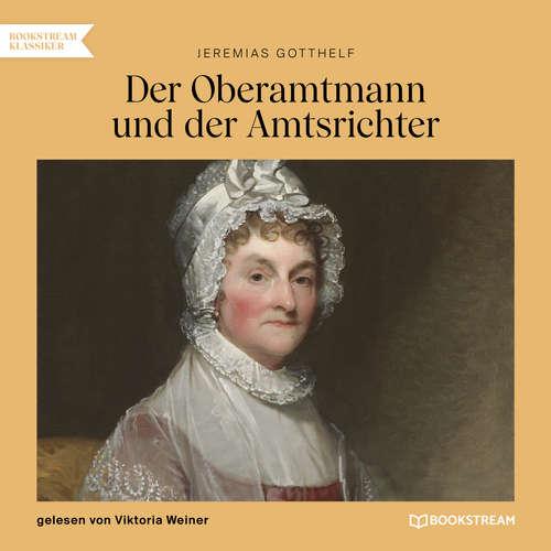 Hoerbuch Der Oberamtmann und der Amtsrichter - Jeremias Gotthelf - Viktoria Weiner