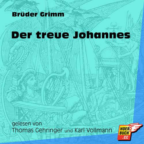 Hoerbuch Der treue Johannes - Brüder Grimm - Thomas Gehringer