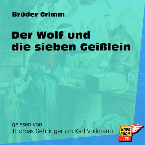 Hoerbuch Der Wolf und die sieben Geißlein - Brüder Grimm - Thomas Gehringer