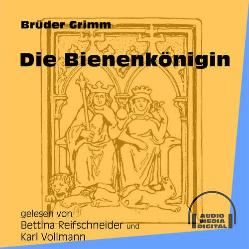 Hoerbuch Die Bienenkönigin - Brüder Grimm - Bettina Reifschneider