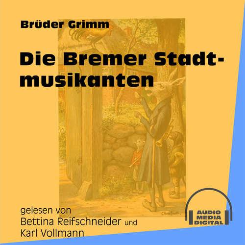 Hoerbuch Die Bremer Stadtmusikanten - Brüder Grimm - Bettina Reifschneider
