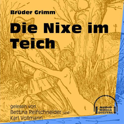 Hoerbuch Die Nixe im Teich - Brüder Grimm - Bettina Reifschneider