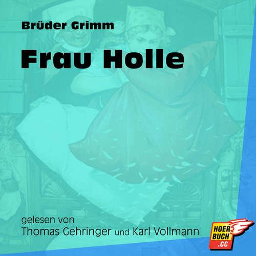 Hoerbuch Frau Holle - Brüder Grimm - Thomas Gehringer
