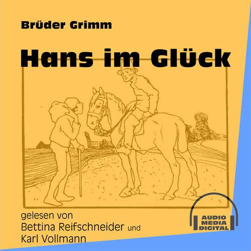 Hoerbuch Hans im Glück - Brüder Grimm - Bettina Reifschneider