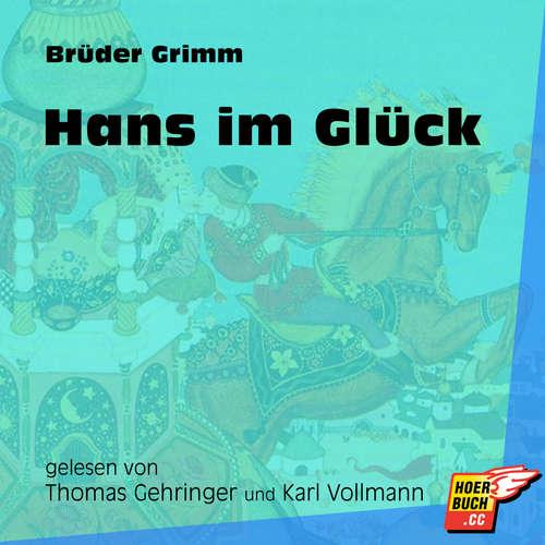 Hoerbuch Hans im Glück - Brüder Grimm - Thomas Gehringer