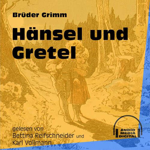 Hoerbuch Hänsel und Gretel - Brüder Grimm - Bettina Reifschneider