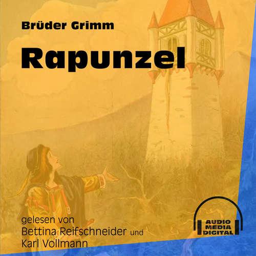 Hoerbuch Rapunzel - Brüder Grimm - Bettina Reifschneider