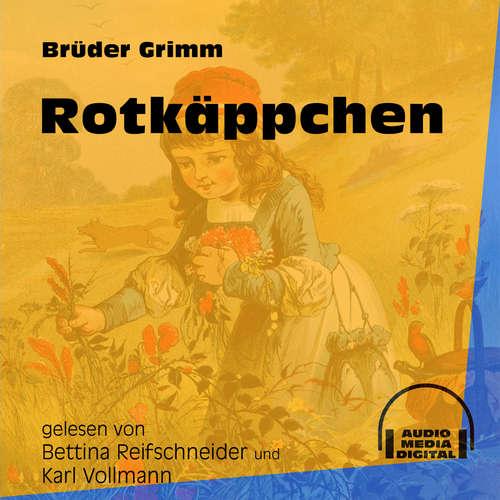 Hoerbuch Rotkäppchen - Brüder Grimm - Bettina Reifschneider