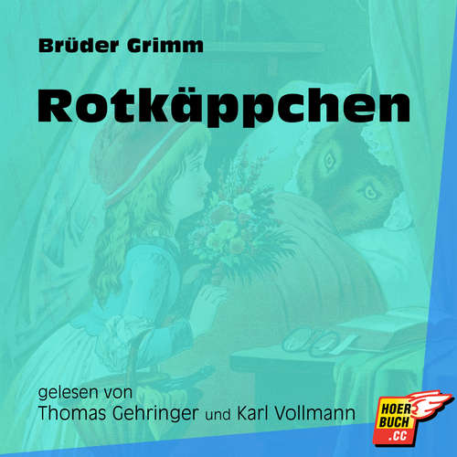 Hoerbuch Rotkäppchen - Brüder Grimm - Thomas Gehringer