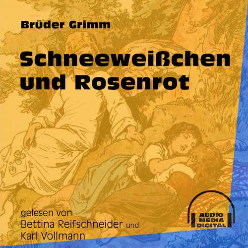 Hoerbuch Schneeweißchen und Rosenrot - Brüder Grimm - Bettina Reifschneider