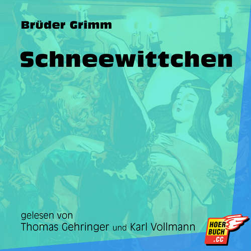 Hoerbuch Schneewittchen - Brüder Grimm - Thomas Gehringer