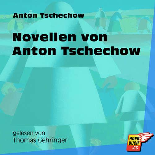 Hoerbuch Novellen von Anton Tschechow - Anton Tschechow - Thomas Gehringer