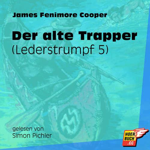 Hoerbuch Der alte Trapper - Lederstrumpf, Band 5 - James Fenimore Cooper - Simon Pichler