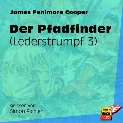 Hoerbuch Der Pfadfinder - Lederstrumpf, Band 3 - James Fenimore Cooper - Simon Pichler