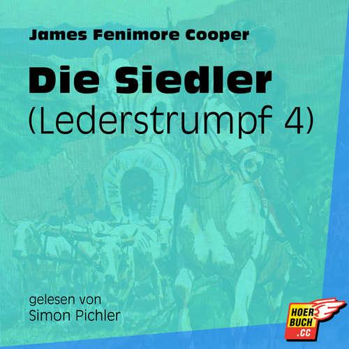 Hoerbuch Die Siedler - Lederstrumpf, Band 4 - James Fenimore Cooper - Simon Pichler
