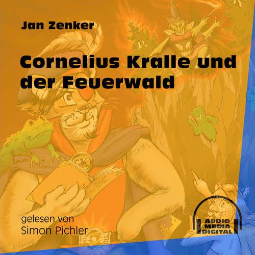 Hoerbuch Cornelius Kralle und der Feuerwald - Jan Zenker - Simon Pichler