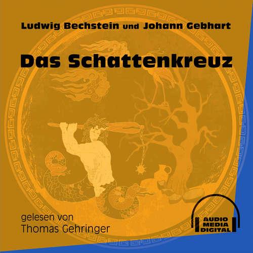 Hoerbuch Das Schattenkreuz - Ludwig Bechstein - Thomas Gehringer