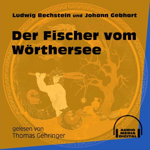 Hoerbuch Der Fischer vom Wörthersee - Ludwig Bechstein - Thomas Gehringer