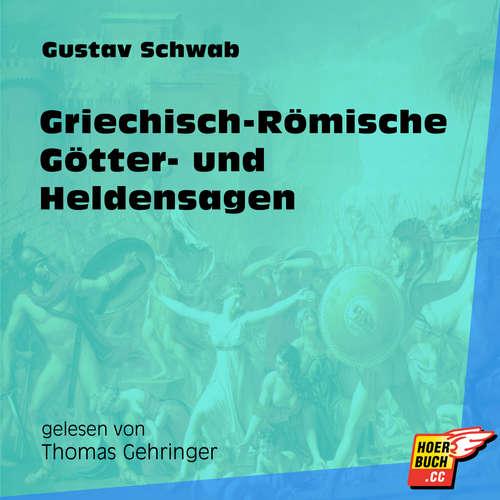 Hoerbuch Griechisch-Römische Götter- und Heldensagen - Gustav Schwab - Thomas Gehringer