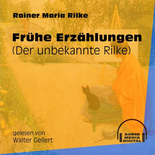Hoerbuch Frühe Erzählungen - Der unbekannte Rilke - Rainer Maria Rilke - Walter Gellert