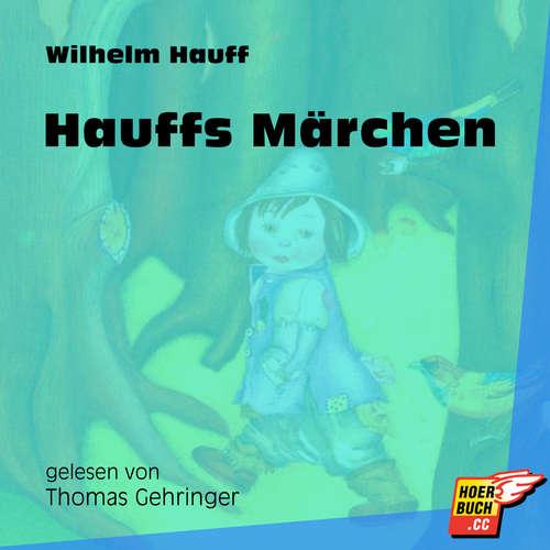 Hoerbuch Hauffs Märchen - Wilhelm Hauff - Thomas Gehringer