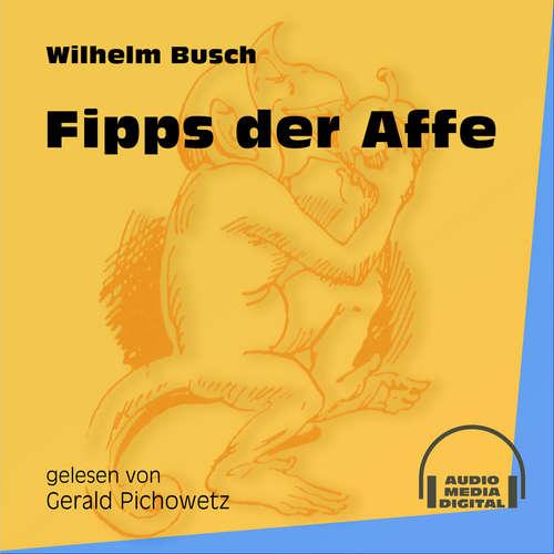 Hoerbuch Fipps der Affe - Wilhelm Busch - Gerald Pichowetz