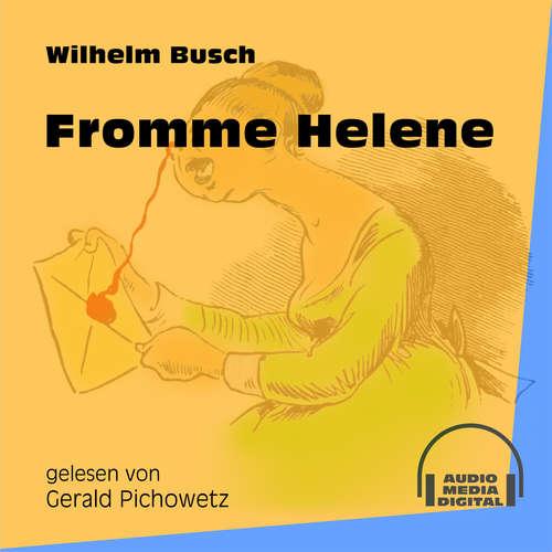 Hoerbuch Fromme Helene - Wilhelm Busch - Gerald Pichowetz