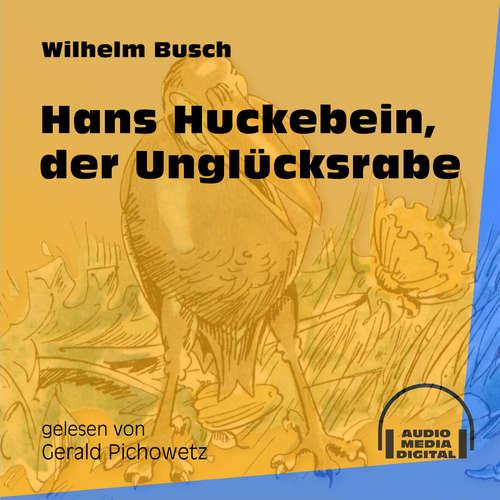 Hoerbuch Hans Huckebein, der Unglücksrabe - Wilhelm Busch - Gerald Pichowetz
