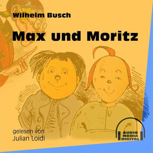 Hoerbuch Max und Moritz - Wilhelm Busch - Julian Loidl