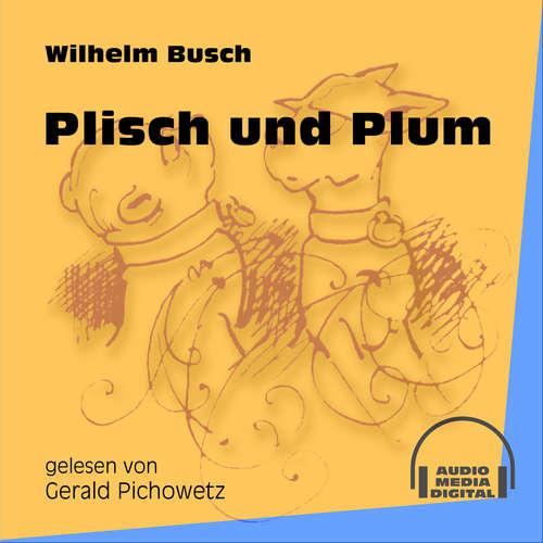 Hoerbuch Plisch und Plum - Wilhelm Busch - Gerald Pichowetz