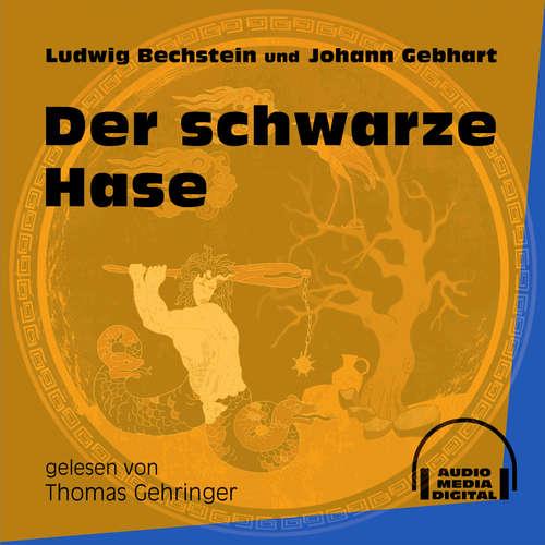 Hoerbuch Der schwarze Hase - Ludwig Bechstein - Thomas Gehringer