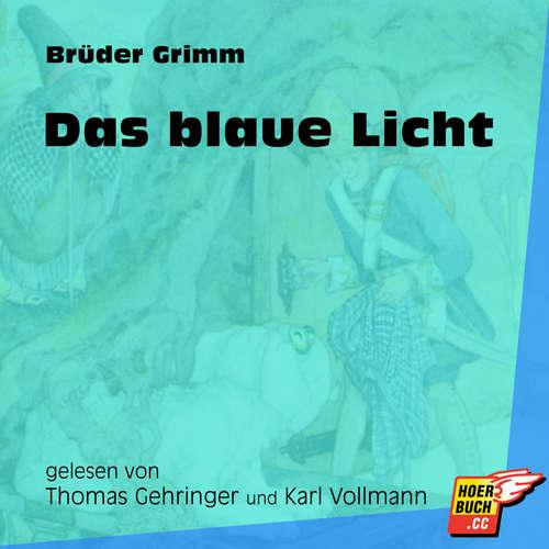 Hoerbuch Das blaue Licht - Brüder Grimm - Thomas Gehringer