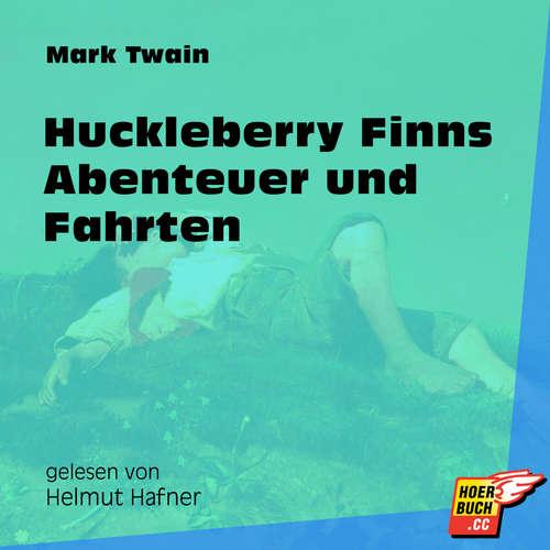 Hoerbuch Huckleberry Finns Abenteuer und Fahrten - Mark Twain - Helmut Hafner