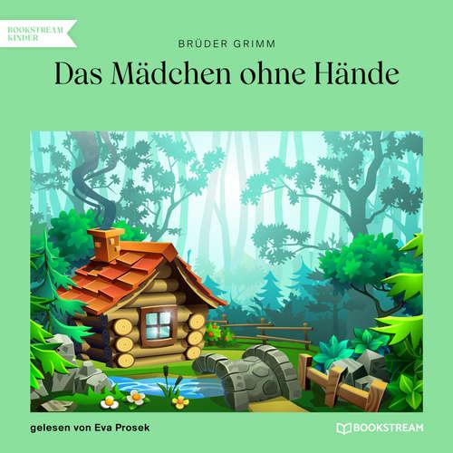 Hoerbuch Das Mädchen ohne Hände - Brüder Grimm - Eva Prosek
