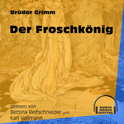 Hoerbuch Der Froschkönig - Brüder Grimm - Bettina Reifschneider