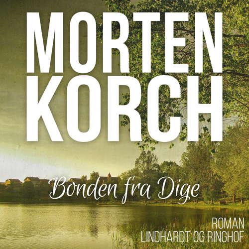 Audiokniha Bonden fra Dige - Morten Korch - Thomas Leth Rasmussen